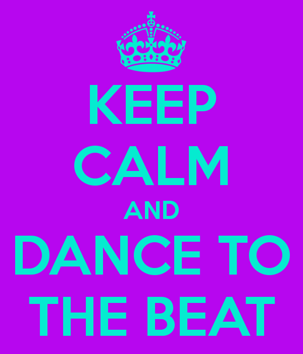 keep-calm-and-dance-to-the-beat-2